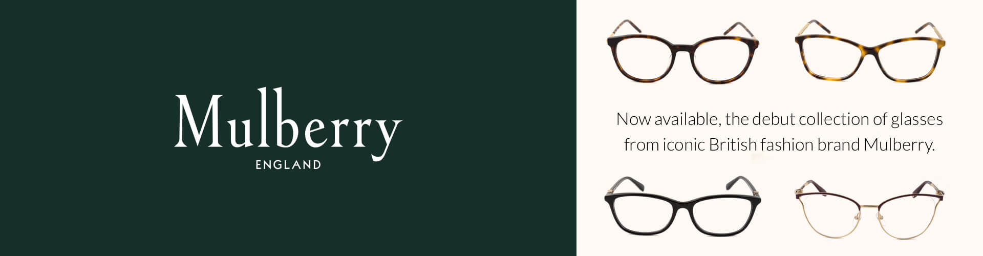Mulberry England. Now available, the debut collection of glasses from iconic British fashion brand Mulberry.