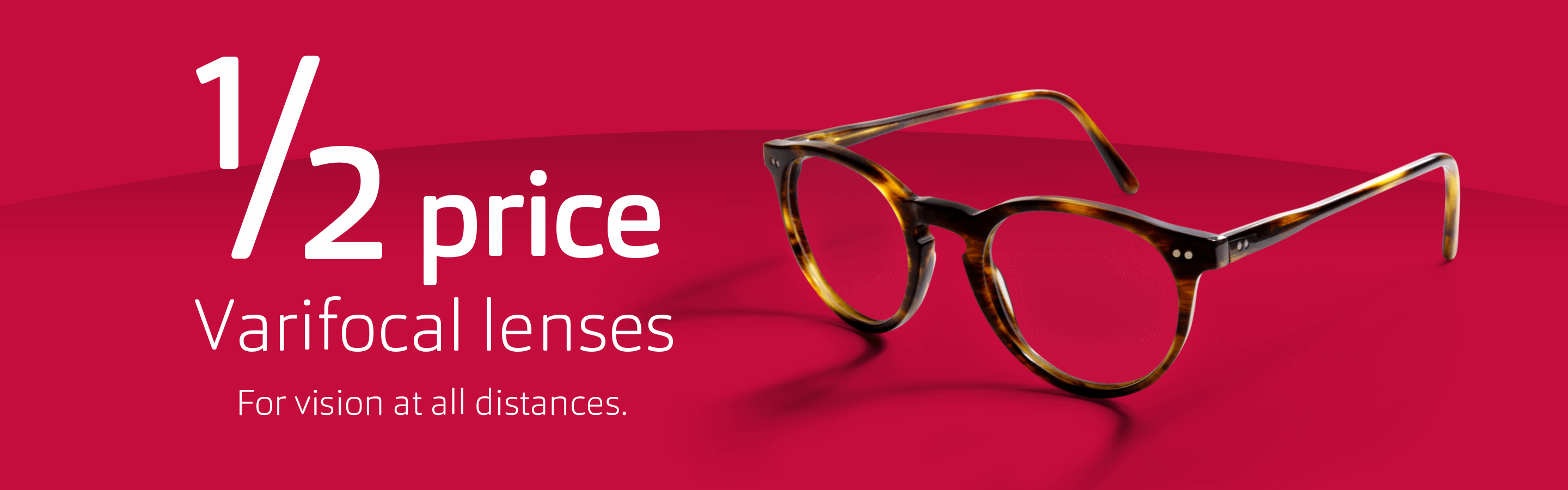 Half price on all varifocal lenses - Special offer