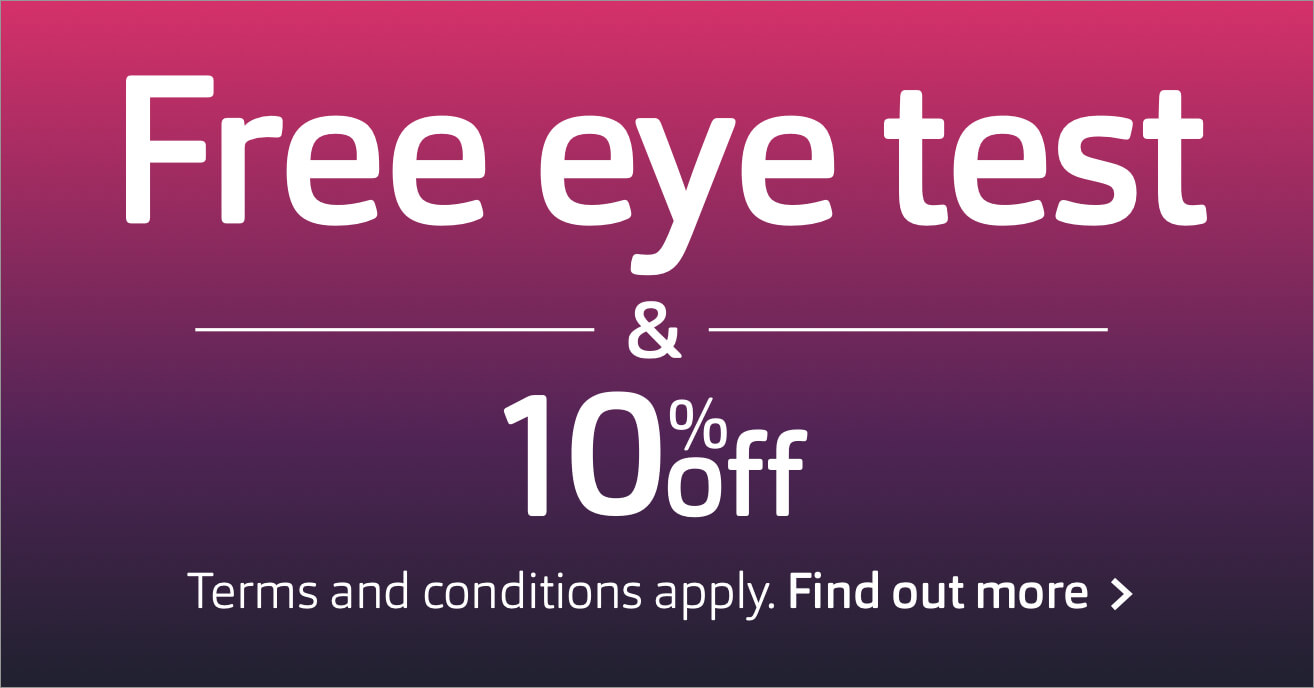 Free eye test with 10% off prescription glasses and sunglasses